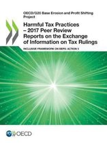 Oecd/G20 Base Erosion and Profit Shifting Project Harmful Tax Practices - 2017 Peer Review Reports on the Exchange of Information on Tax Rulings Inclusive Framework on Beps