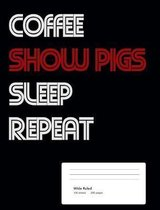 Coffee Show Pigs Sleep Repeat