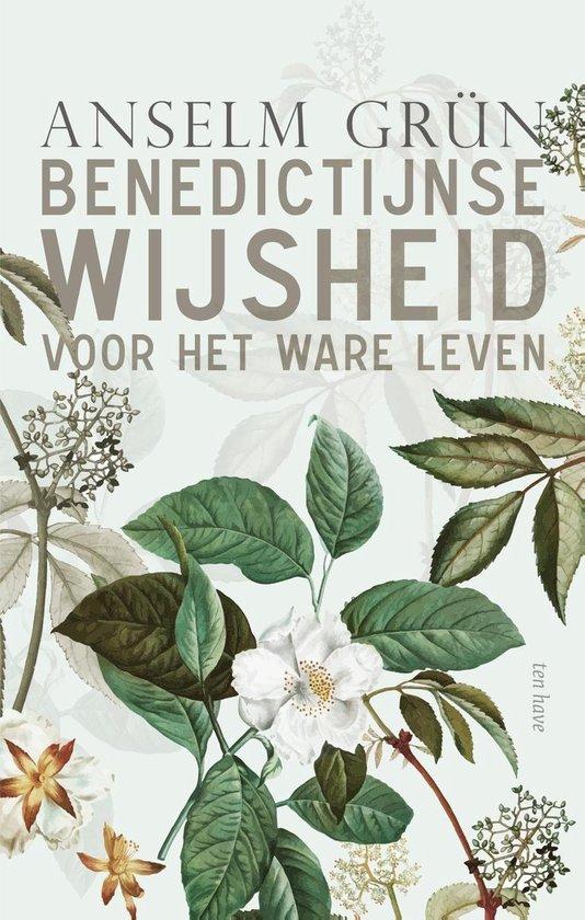 Benedictijnse wijsheid voor het ware leven - Anselm Grün |
