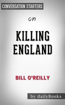 Boek cover Killing England: The Brutal Struggle for American Independence by Bill OReilly | Conversation Starters van Dailybooks
