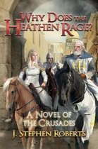 Why Does the Heathen Rage?