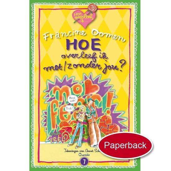 Boek cover Hoe overleef ik - Hoe overleef ik met/zonder jou? van Francine Oomen