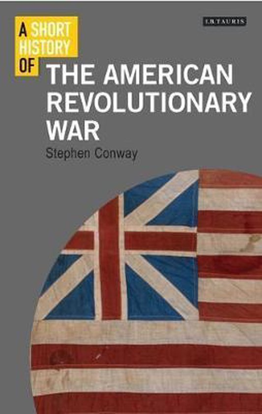 Boek cover A Short History of the American Revolutionary War van Stephen Conway (Paperback)