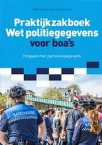 Praktijkzakboek wet politiegegevens voor boa's