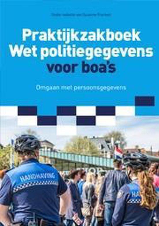 Praktijkzakboek wet politiegegevens voor boa's - Suzanne Franken | Readingchampions.org.uk