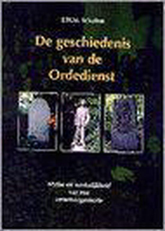 De geschiedenis van de Ordedienst - J.W.M. Schulten  