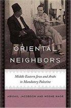 Oriental Neighbors - Middle Eastern Jews and Arabs in Mandatory Palestine