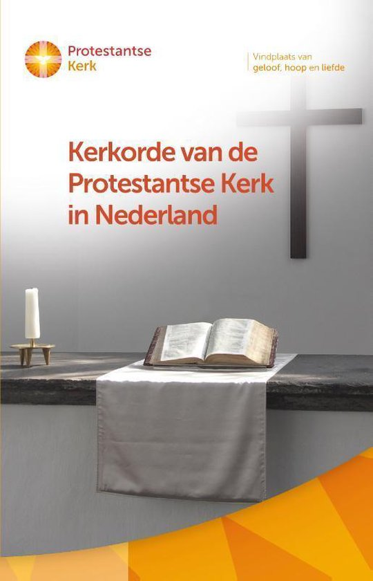 Kerkorde en generale regelingen van de Protestantse Kerk in Nederland - Protestantse Kerk  