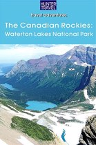 The Canadian Rockies: Waterton Lakes National Park