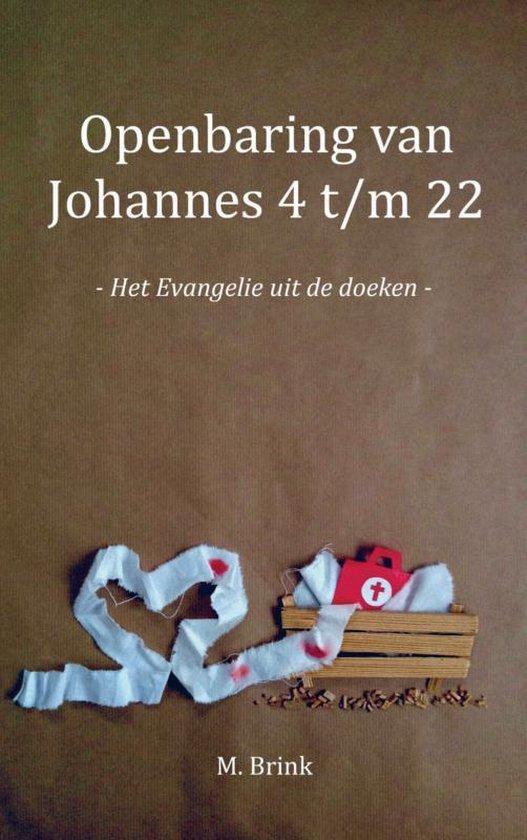 Openbaring van Johannes 4 t/m 22 - M. Brink |
