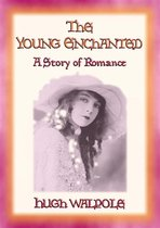 THE YOUNG ENCHANTED - A Story of Romance