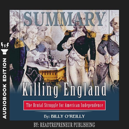 Boek cover Summary of Killing England: The Brutal Struggle for American Independence by Bill OReilly van Readtrepreneur Publishing (Onbekend)