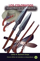 Los Colorados. Los guerrilleros del rey Fernando VII en Colombia