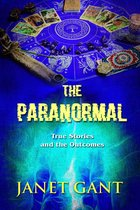 The Paranormal True Stories and the Outcomes