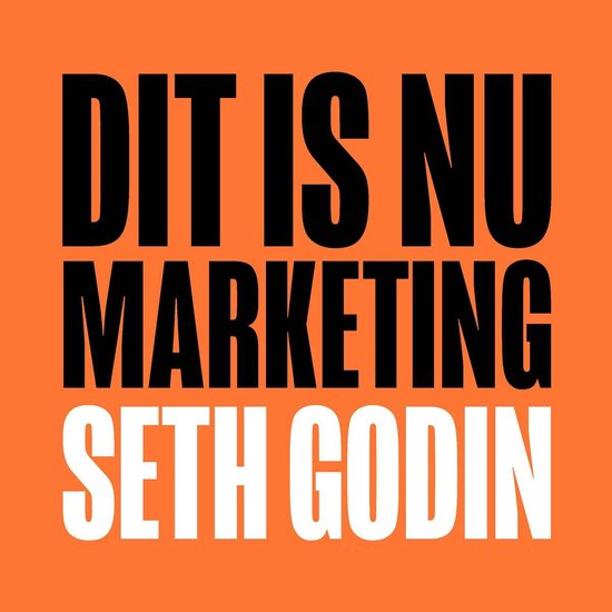 Dit is nu marketing - Seth Godin |