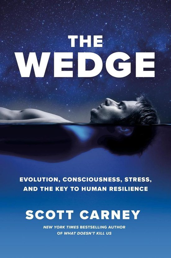 Boek cover The Wedge: Evolution, Consciousness, Stress and the Key to Human Resilience van Scott Carney (Onbekend)