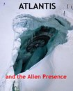 Atlantis and the Alien Presence