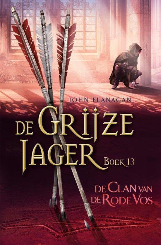 De Grijze Jager 13 - De clan van de Rode Vos - John Flanagan   Fthsonline.com
