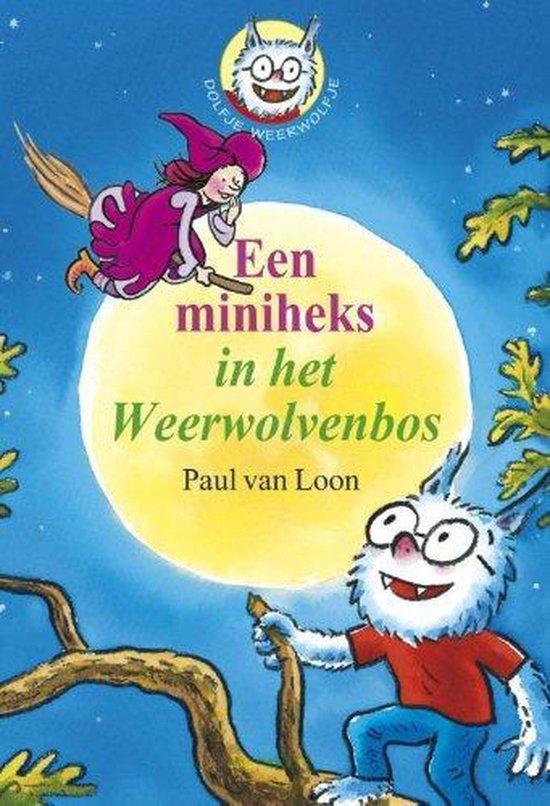 Dolfje Weerwolfje - Een miniheks in het Weerwolvenbos - Paul van Loon |