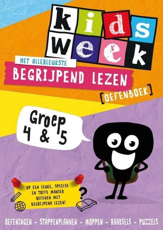 Kidsweek - Het allerleukste begrijpend lezen oefenboek (groep 4 en 5) - Kidsweek |