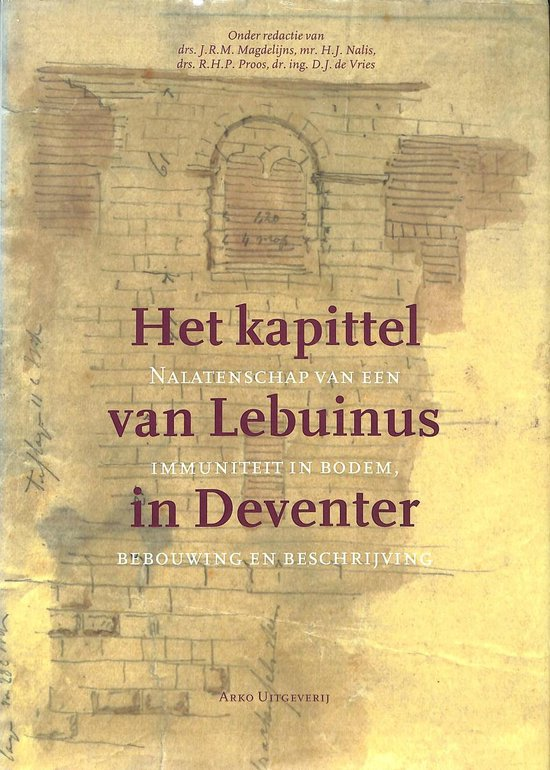 Het kapittel van Sint-Lebuinus in Deventer - J.R.M. Magdelijns | Fthsonline.com