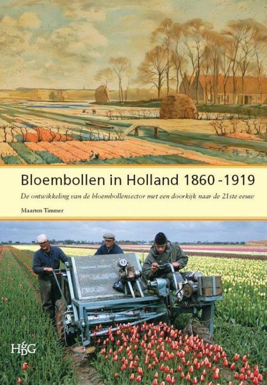 Bloembollen in Holland 1860-1919 - Maarten Timmer |