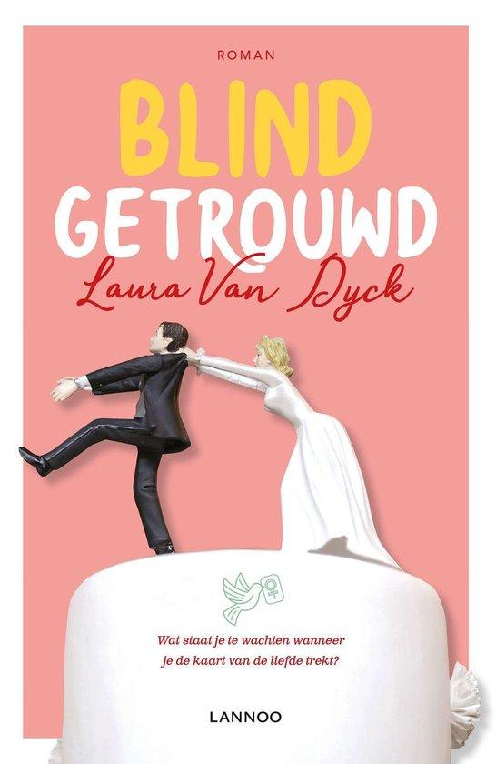 Blind getrouwd - Laura van Dyck |