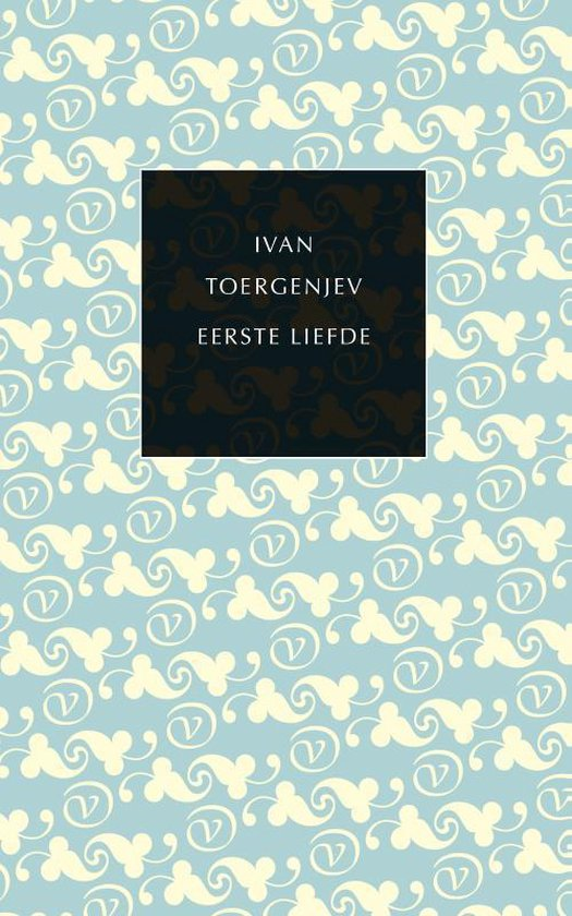 De kleine Russische bibliotheek - Eerste liefde - Ivan Toergenjev |