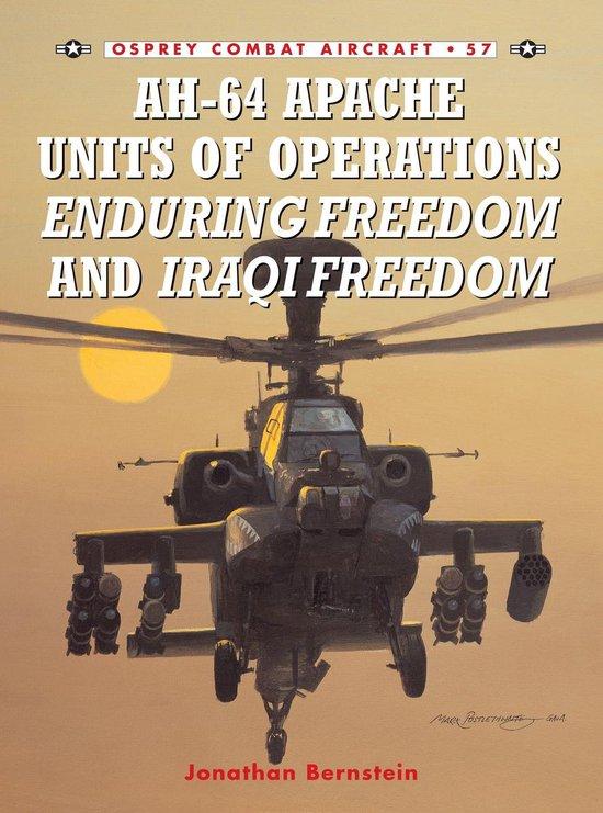 Boek cover AH-64 Apache Units of Operations Enduring Freedom & Iraqi Freedom van Jonathan Bernstein