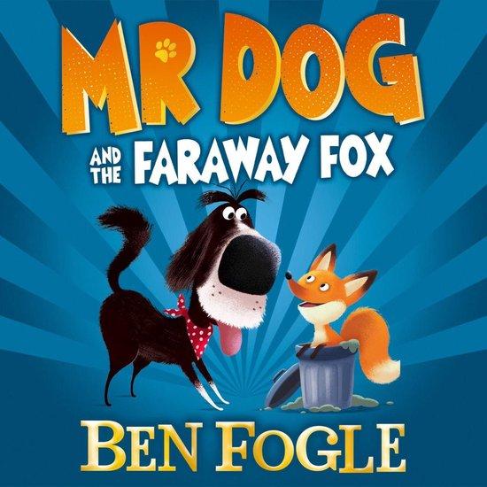 Boek cover Mr Dog and the Faraway Fox (Mr Dog) van Ben Fogle (Onbekend)