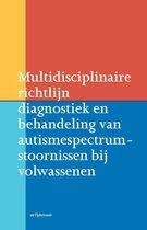 Richtlijnen psychiatrie (NVvP) - Multidisciplinaire richtlijn diagnostiek en behandeling van autismespectrumstoornissen bij volwassenen