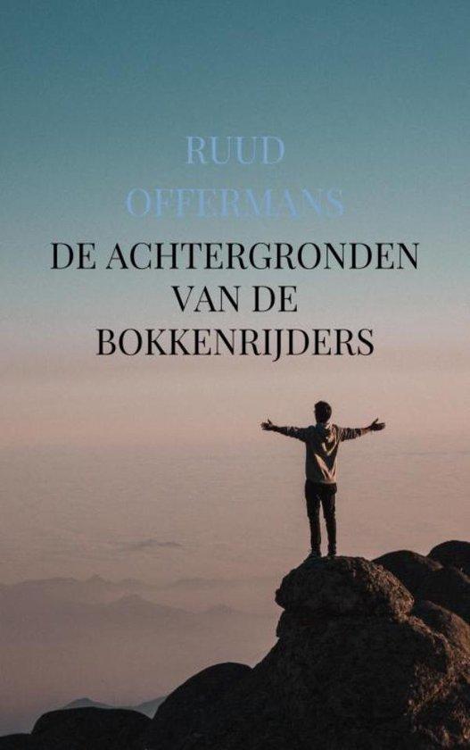 De achtergronden van de Bokkenrijders - Ruud Offermans |