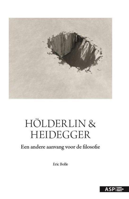 Hölderlin & Heidegger - Eric Bolle | Fthsonline.com
