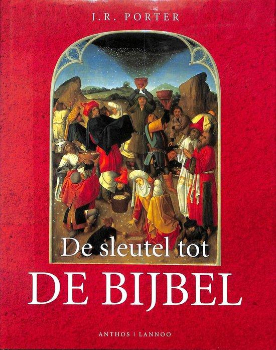 De sleutel tot de Bijbel - J.R. Porter |