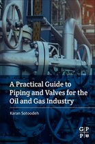 A Practical Guide to Piping and Valves for the Oil and Gas Industry