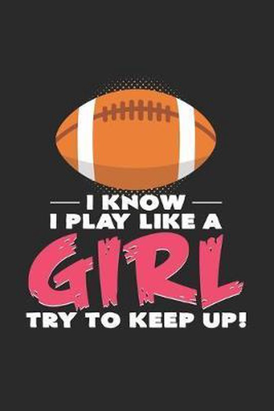 I play like a girl: 6x9 Football - dotgrid - dot grid paper - notebook - notes