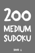 200 Medium Sudoku Band 6: Puzzle R�tsel Heft, 9x9, 2 R�tsel pro Seite