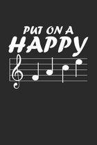 Put On A Happy: Gesichtsnoten Notizbuch liniert DIN A5 - 120 Seiten f�r Notizen, Zeichnungen, Formeln - Organizer Schreibheft Planer T