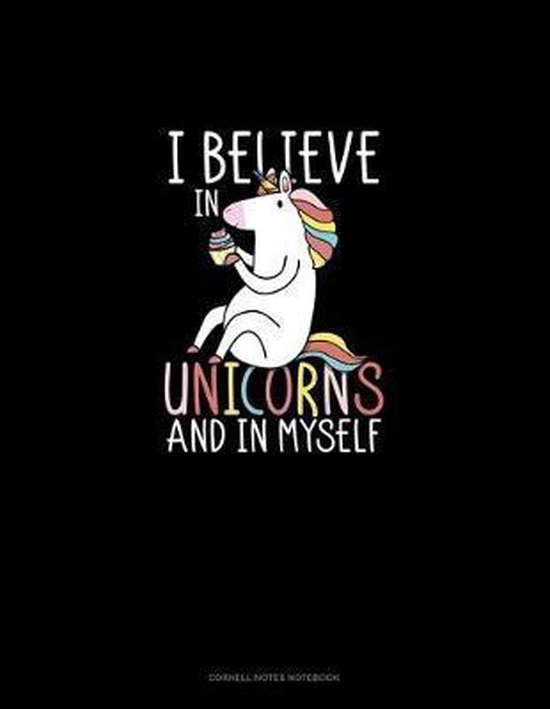 I Believe In Unicorns And In Myself: Cornell Notes Notebook