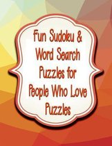 Fun Sudoku & Word Search Puzzles for People Who Love Puzzles: 164 Total Sudoku, Sudoku-X and Word Search! Medium to Hard Difficulty Level
