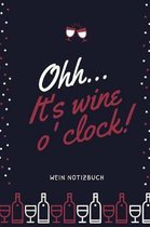 Ohh... It's Wine O'Clock! Wein Notizbuch
