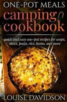 One-Pot Meals - Camping Cookbook - Easy Dutch Oven Camping Recipes: Including Camping Recipes for Breakfast, Soup, Stew, Chili, Bean, Rice, Pasta, Des