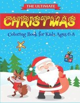 The Ultimate Christmas Coloring Book for Kids Ages 6-8