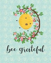 Composition Notebook: Be Grateful Cute Bee Themed College Ruled Lined Note Book