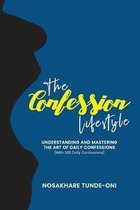The Confession Lifestyle: Understanding and Mastering the Art of Daily Confessions