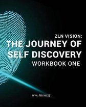 ZLN Vision: The Journey of Self-Discovery: Workbook One