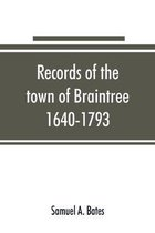 Records of the Town of Braintree, 1640-1793