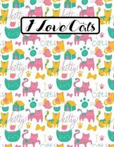 I Love Cats: Cute Kitty Composition Notebook: Wide Ruled - 110 Pages - 55 Sheets - 8.5'' x 11''