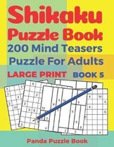 Shikaku Puzzle Book - 200 Mind Teasers Puzzle For Adults - Large Print - Book 5: logic games for adults - brain games book for adults