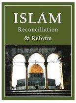 Islam: Reconciliation & Reform